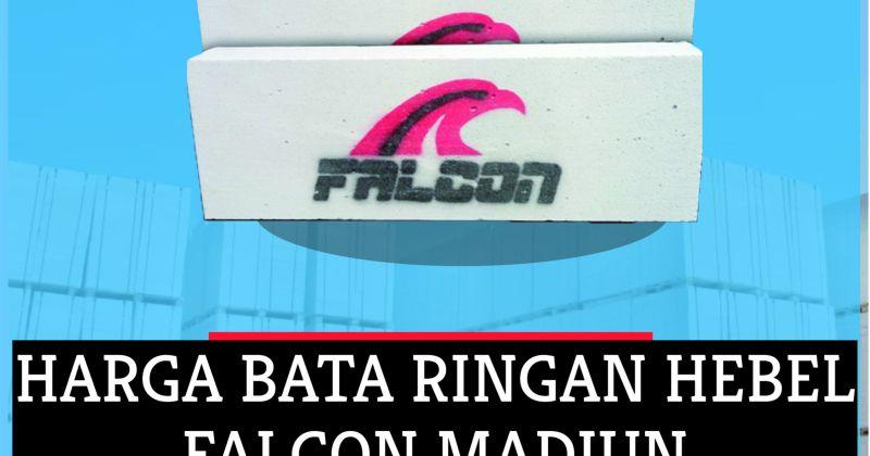 harga bata ringan hebel falcon di madiun, harga bata ringan merk falcon, harga hebel falcon, hebel merk falcon